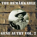 Gene Autry - The remarkable gene autry vol 02