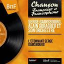 Alain Goraguer Et Son Orchestre / Serge Gainsbourg - L'étonnant serge gainsbourg (stereo version)