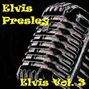 "Elvis Presley ""The King"" - Elvis, vol. 3"