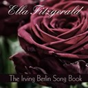 Ella Fitzgerald - Ella fitzgerald: the irving berlin song book