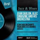Alec Siniavine / Jean Sablon - Jean sablon chante pour vous ses grands succès (mono version)