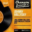 Johnny Hallyday - 1962: johnny hallyday sings america's rockin' hits (stereo version)