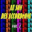 Adolph Deprince / Aimable / Albert Préjean / André Verchuren / Edouard Duleu / Emile Vacher / Georges Cantournet / Édith Piaf / Émile Prud'homme - Au son des accordéons, vol. 1