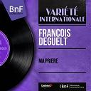 François Deguelt - Ma prière (mono version)