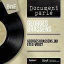 Georges Brassens / Luc Berimont - Georges brassens, qui êtes-vous? (mono version)