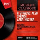 Karl Böhm / L'orchestre Philharmonique De Berlin - R. strauss: also sprach zarathustra (mono version)