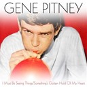 Gene Pitney - I must be seeing things / something's gotten hold of my heart