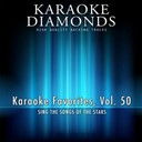 Karaoke Diamonds - Karaoke diamonds: karaoke favorites, vol. 50 (karaoke version) (sing the songs of the stars)