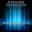 Karaoke Diamonds - Karaoke diamonds: karaoke favorites, vol. 51 (karaoke version) (sing the songs of the stars)