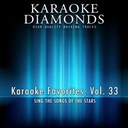 Karaoke Diamonds - Karaoke diamonds: karaoke favorites, vol. 33 (karaoke version) (sing the songs of the stars)