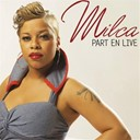 Milca - Part en live