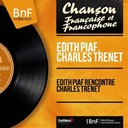 Charles Trenet / Jacques Pills / Édith Piaf - Edith piaf rencontre charles trenet (mono version)