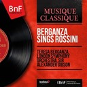 Alexander Gibson / Teresa Berganza / The London Symphony Orchestra - Berganza sings rossini (mono version)