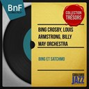 Billy May Orchestra / Bing Crosby / Louis Armstrong - Bing & satchmo (mono version)