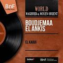 Boudjemaa El Ankis - El kaoui (mono version)