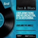 Louis Armstrong / Sy Oliver Choral - Louis and the angels (mono version)