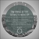 Tim Pano Tiff - Seems to move ep
