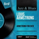 Louis Armstrong - Armstrong for ever (mono version)