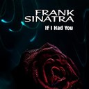 Frank Sinatra - If i had you