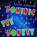 Eriss Roberto - Dominic the Donkey