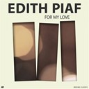 Édith Piaf - For my love