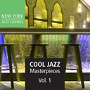 New York Jazz Lounge - Cool jazz masterpieces, vol. 1