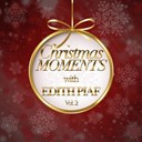 Édith Piaf - Christmas moments with edith piaf, vol. 2