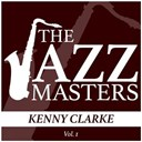 Kenny Clarke - The jazz masters - kenny clarke, vol. 1