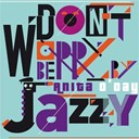 Anita O'day - Don't Worry Be Jazzy
