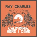 Ray Charles - California, here i come