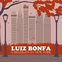 Luiz Bonfa - A Brazilian in New York