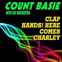 Count Basie - Clap hands! here comes charley