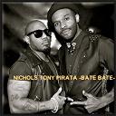 Nichols - Bate bate (feat. tony pirata)