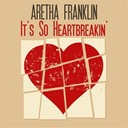 Aretha Franklin - It's so heartbreakin'