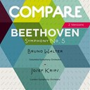 Bruno Walter / Columbia Symphony Orchestra / Josef Krips / The London Symphony Orchestra - Beethoven: symphony no.  5, bruno walter vs. josef krips (compare 2 versions)