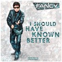 Fancy - I should have known better