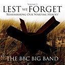 The Bbc Big Band - Lest we forget, vol. 2 (remembering our wartime heroes)