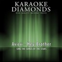 Karaoke Diamonds - Hey brother (karaoke version) (originally performed by avicii)