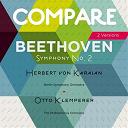 Herbert Von Karajan / L'orchestre Philharmonique De Berlin / Otto Klemperer / The Philharmonia Orchestra - Beethoven: symphony no. 2, herbert von karajan vs. otto klemperer (compare 2 versions)