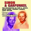 Art Garfunkel / Paul Simon - Two teenagers (the beginning as tom & jerry, artie garr, jeremy landis, true taylor)