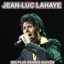 Jean-Luc Lahaye - Les plus grandes chansons de jean-luc lahaye (ses plus grandes succès)