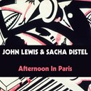 John Lewis / Sacha Distel - John lewis & sacha distel: afternoon in paris
