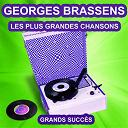 Georges Brassens - Georges brassens chante ses grands succès (les plus grandes chansons de l'époque)
