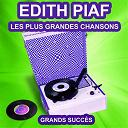 Édith Piaf - Edith piaf chante ses grands succès (les plus grandes chansons de l'époque)