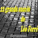 Léo Ferré - 22 grands succès de léo ferré (remastered)