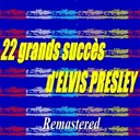 "Elvis Presley ""The King"" - 22 grands succès d'elvis presley (remastered)"