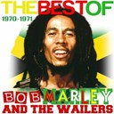 Bob Marley & The Wailers - The Best of Bob Marley 1970-1971