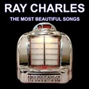 Ray Charles - Ray charles sings his greatest hits (the most beautiful songs of ray charles)