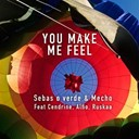 Sebas O Verde Mecho - You make me feel (feat. ruskaa, cendrine, alfio)