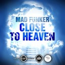 Mad Funker - Close to heaven